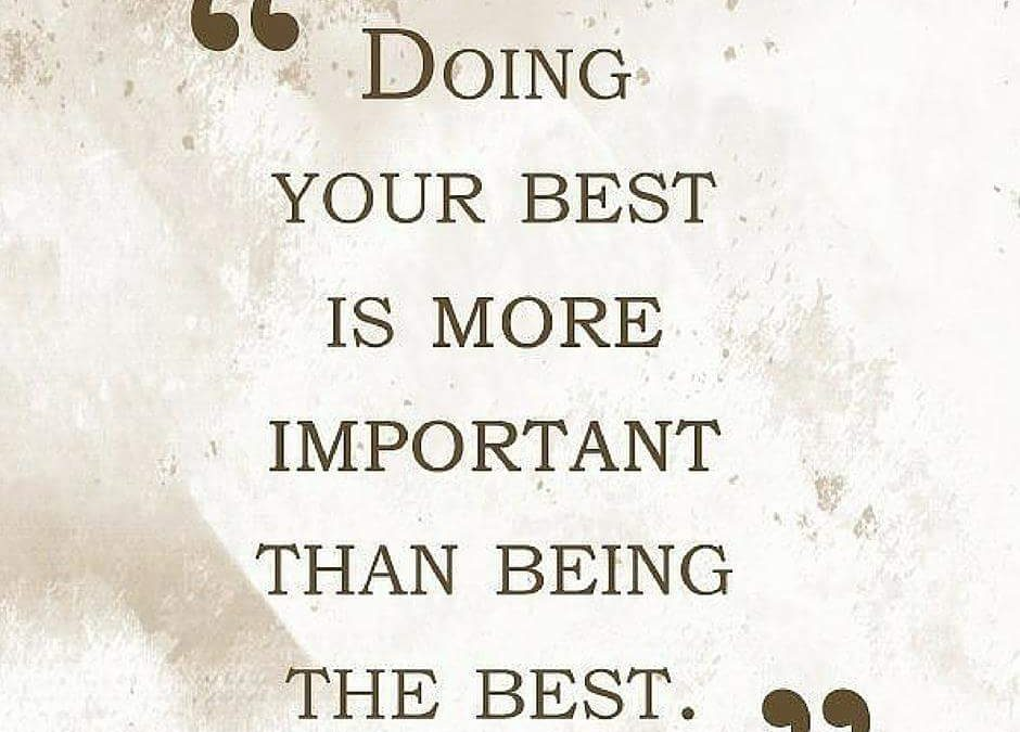 Doing Your Best Is More Important Then Being The Best